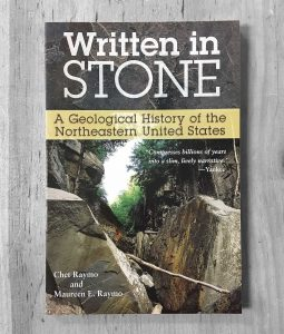 written in stone chet raymo maureen raymo geological history of northeastern united states book rocks