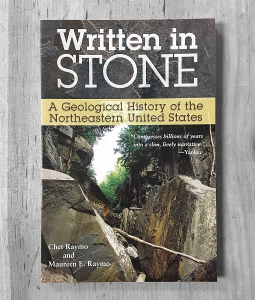 written in stone chet raymo maureen raymo geological history of northeastern united states book rocks